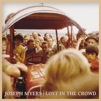 Lost in the Crowd — Joseph Myers