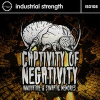Captivity of Negativity — Synaptic Memories, Innovative, Innovative & Synaptic Memories