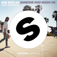Someone Who Needs Me — Bob Sinclar