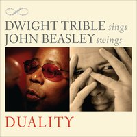 Duality — John Beasley, Dwight Trible