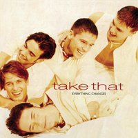 Everything Changes — Take That