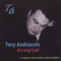 At Long Last — Tony Andriacchi