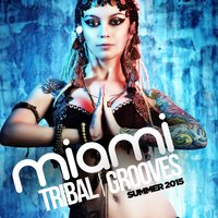 Miami Tribal Grooves Summer 2015 — сборник