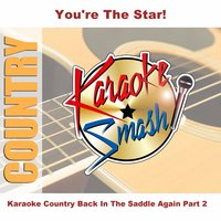 Karaoke Country Back In The Saddle Again Part 2 — Karaoke