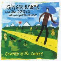 Coward Of The County — Ginger Baker