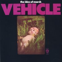 Vehicle — The Ides Of March