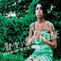 You Know I'm No Good — Amy Winehouse