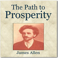 The Path To Prosperity — James Allen