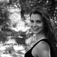 Up from Here — Kaitlin Kozell
