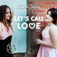 Let's Call It Love — Sarah & Lindsay