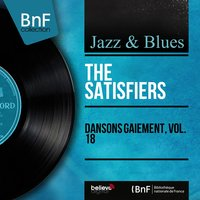 Dansons gaiement, vol. 18 — The Satisfiers, Dick Jacobs And His Orchestra