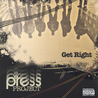 Get Right — The Press Project