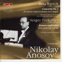 Bela Bartok. Concerto No.3 for piano and orchestra in E major.  Sergey Prokofiev. Romeo and Juliet First suite, Op.65 bis — Nikolay Anosov