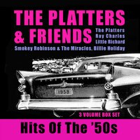 Hits Of The '50s — The Platters & Friends