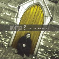 Songs 2 — Rich Mullins