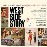 West Side Story: Jazz Impressions/Unique Perspectives — сборник