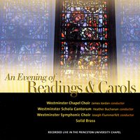 An Evening Of Readings And Carols — Westminster Choir College