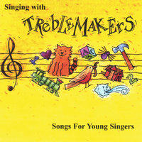Singing With Treblemakers: Songs for Young Singers — Treblemakers