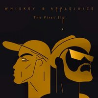The First Sip — Whiskey & Applejuice