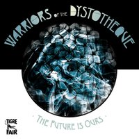 The Future Is Ours — Warriors Of The Dystotheque