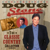 The Classic Country Collection — Doug Stone