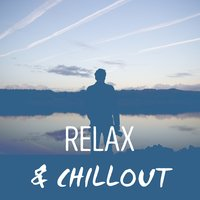 Relax & Chillout — Relax & Relax