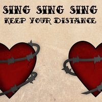 Keep Your Distance — Sing Sing Sing