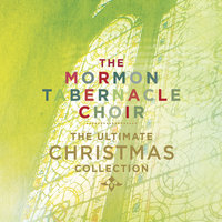 The Ultimate Christmas Collection — The Mormon Tabernacle Choir