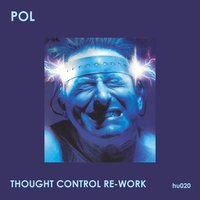 Thought Control Re-Work — Pol
