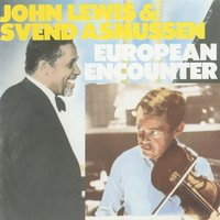 European Encounter — John Lewis & Svend Asmussen