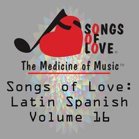 Songs of Love: Latin Spanish, Vol. 16 — сборник