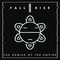 The Demise of the Empire — Fall II Rise