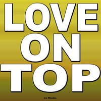 Love On Top — Liz Rhodes