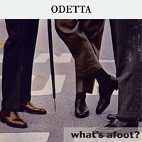 What's afoot ? — Odetta