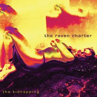 The Kidnapping — The Raven Charter