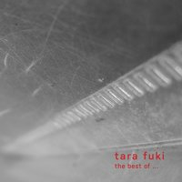 The Best Of ... — Tara Fuki
