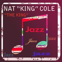 The King — Nat King Cole