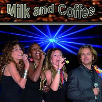 Milk and Coffee — Milk And Coffee