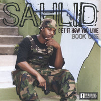 Get It How You Live: Book One — Sahlid