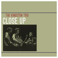 Close-Up — The Kingston Trio