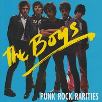 Punk Rock Rarities — The Boys