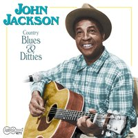 Country Blues & Ditties — John Jackson