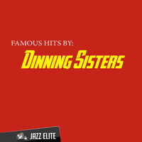 Famous Hits by Dinning Sisters — Dinning Sisters
