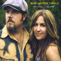 Heaven & Earth — Blue Mother Tupelo