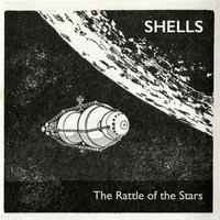 The Rattle of the Stars — Shells