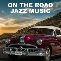 On the Road Jazz Music — сборник