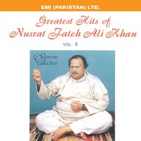 Grestest Hits Of Nusrat Fateh Ali Khan Vol -3 — Nusrat Fateh Ali Khan