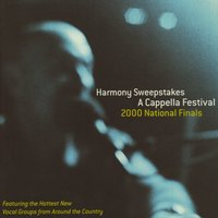 Harmony Sweepstakes: A Cappella 2000 National Finals — сборник