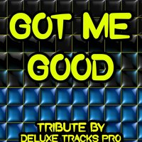 Got Me Good - A Tribute to Ciara — Deluxe works