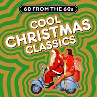 60 from the 60s - Cool Christmas Classics — сборник